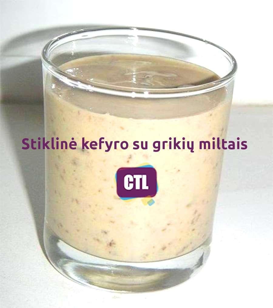 Stiklinė kefyro su grikių miltais puikiai valo žarnyną ir kraujagysles - CTL Patarimai sveikatai