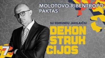 Molotovo-Ribentropo paktas || Dekonstrukcijos su Edmundu Jakilaičiu