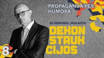 Propaganda per humorą || Dekonstrukcijos su Edmundu Jakilaičiu
