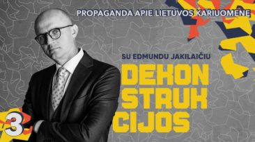 Propaganda apie Lietuvos kariuomenę || Dekonstrukcijos su Edmundu Jakilaičiu